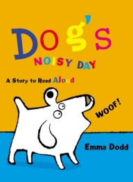 Dog's Noisy Day by Emma Dodd