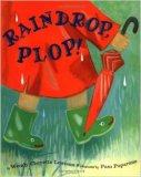 Raindrop, Plop! by Wendy Cheyette Lewison