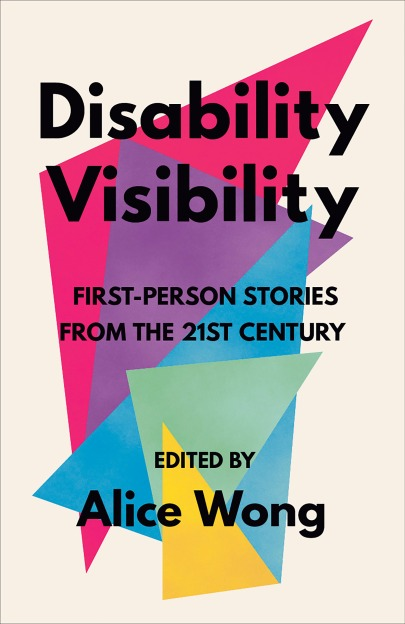 Disability Visibility: First Person Stories from the 21st Century