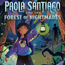 Paolo Santiago and the Forest of Nightmares by Tehlor Kay Mejia